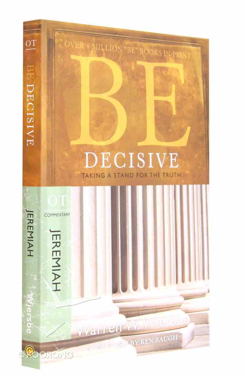 Be Decisive (Jeremiah) (Be Series) Paperback