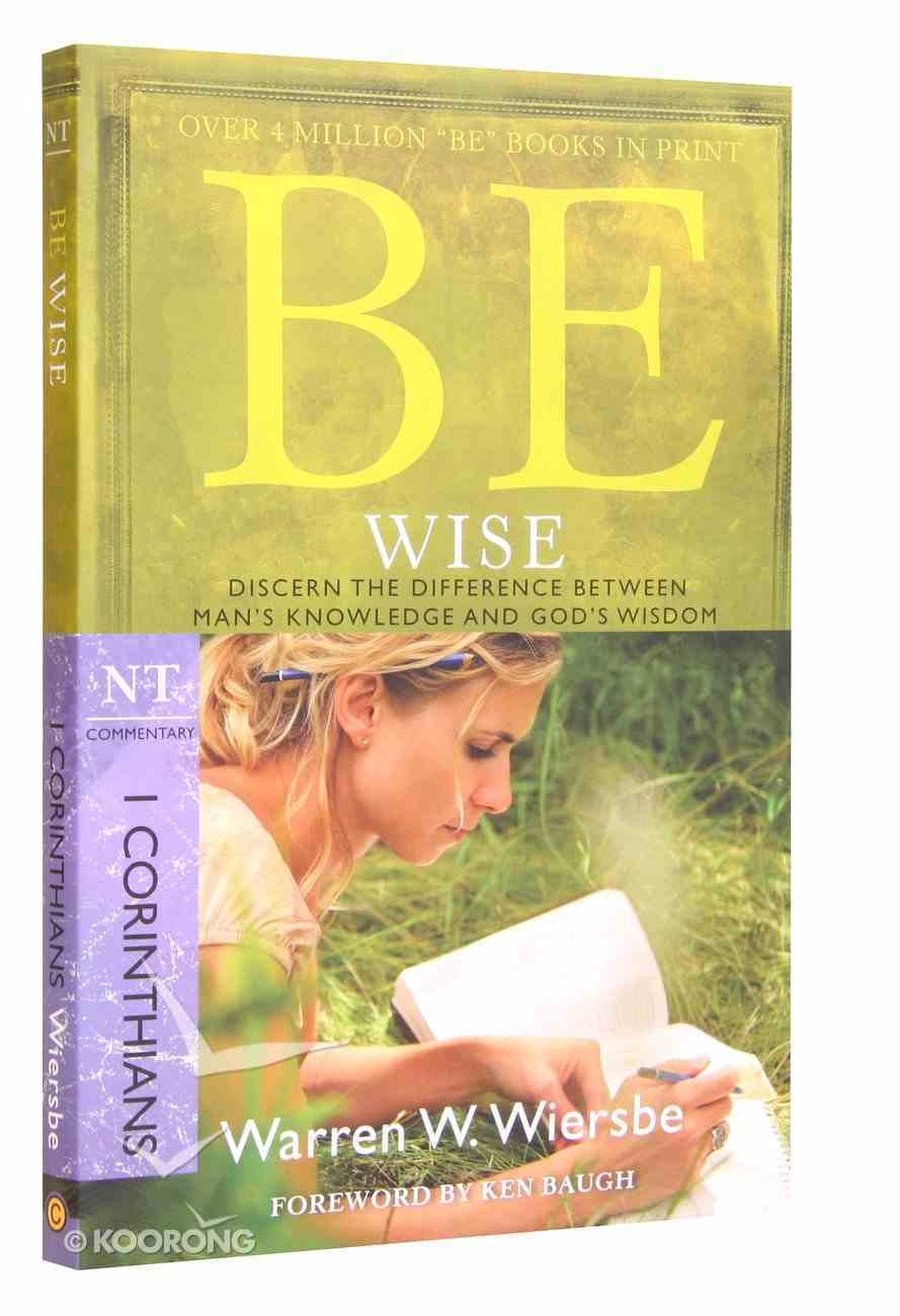 Be Wise (1 Corinthians) (Be Series) Paperback