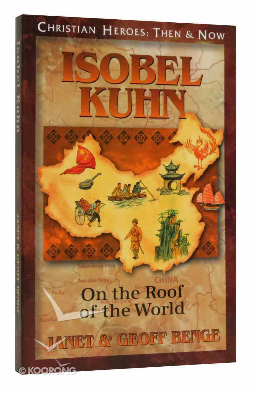 Isobel Kuhn (Christian Heroes Then & Now Series) Paperback