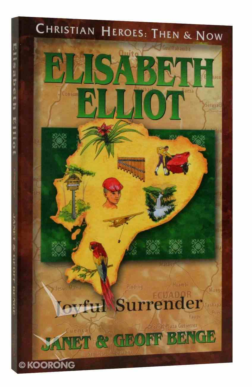 Elizabeth Elliot - Joyful Surrender (Christian Heroes Then & Now Audio Series) Paperback