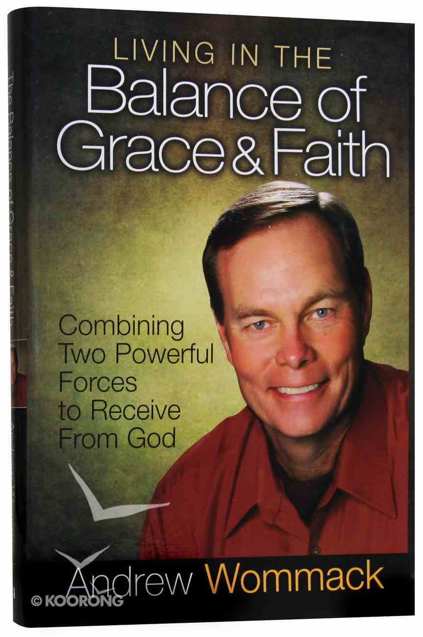 Living in the Balance of Grace and Faith Hardback