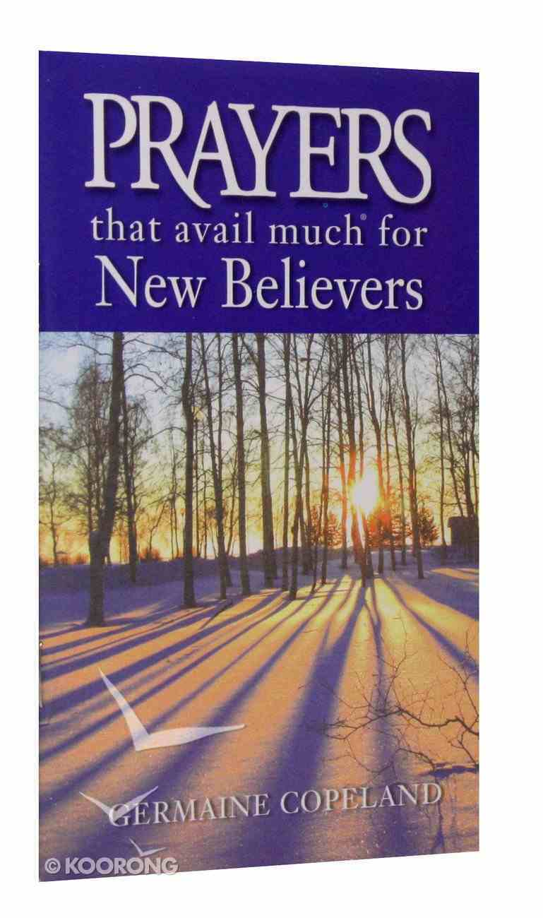 Prayers That Avail Much For New Believers (Prayers That Avail Much Series) Paperback