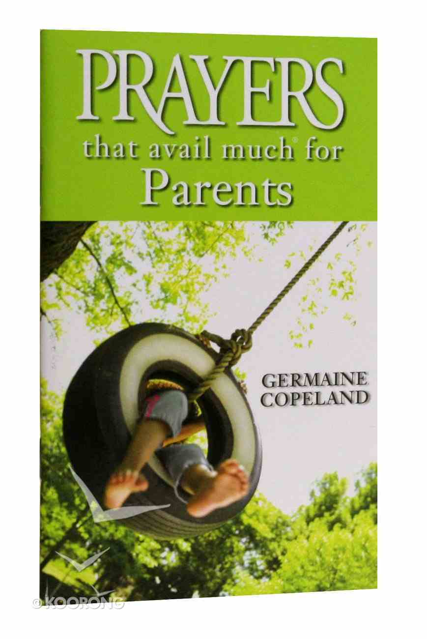 Prayers That Avail Much For Parents (Prayers That Avail Much Series) Paperback