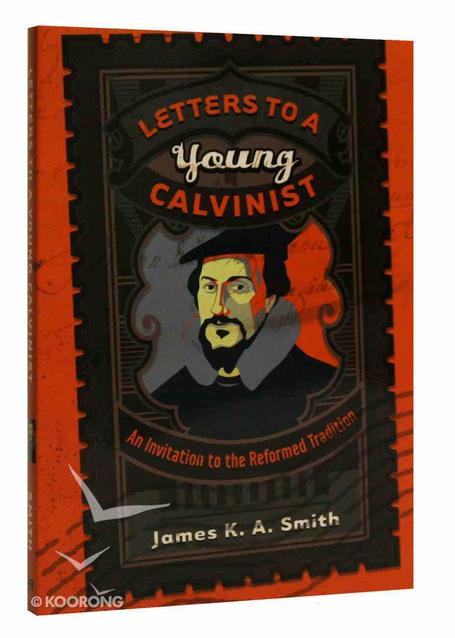 Letters to a Young Calvinist Paperback