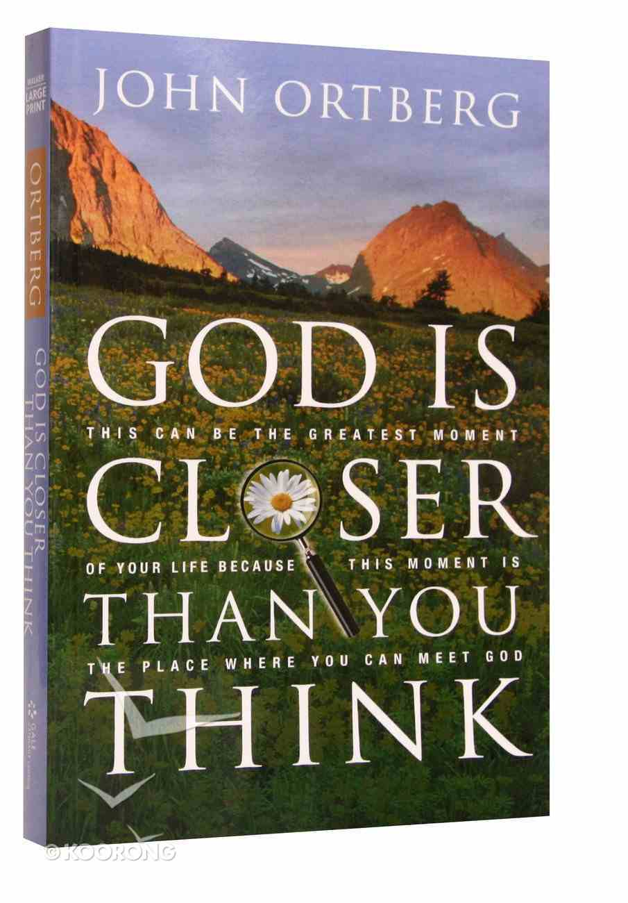 God is Closer Than You Think (Large Print) Paperback