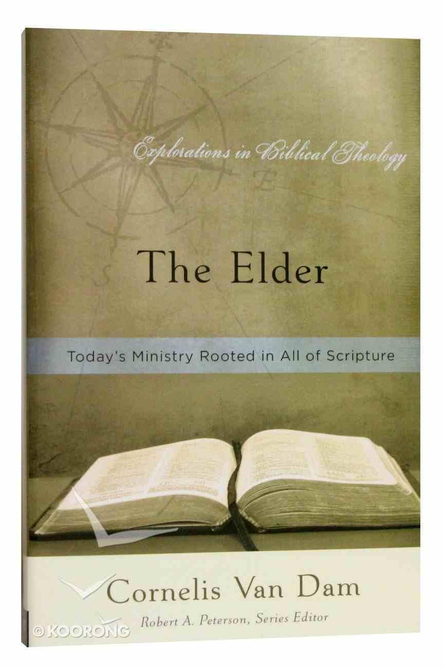 The Elder (Explorations In Biblical Theology Series) Paperback