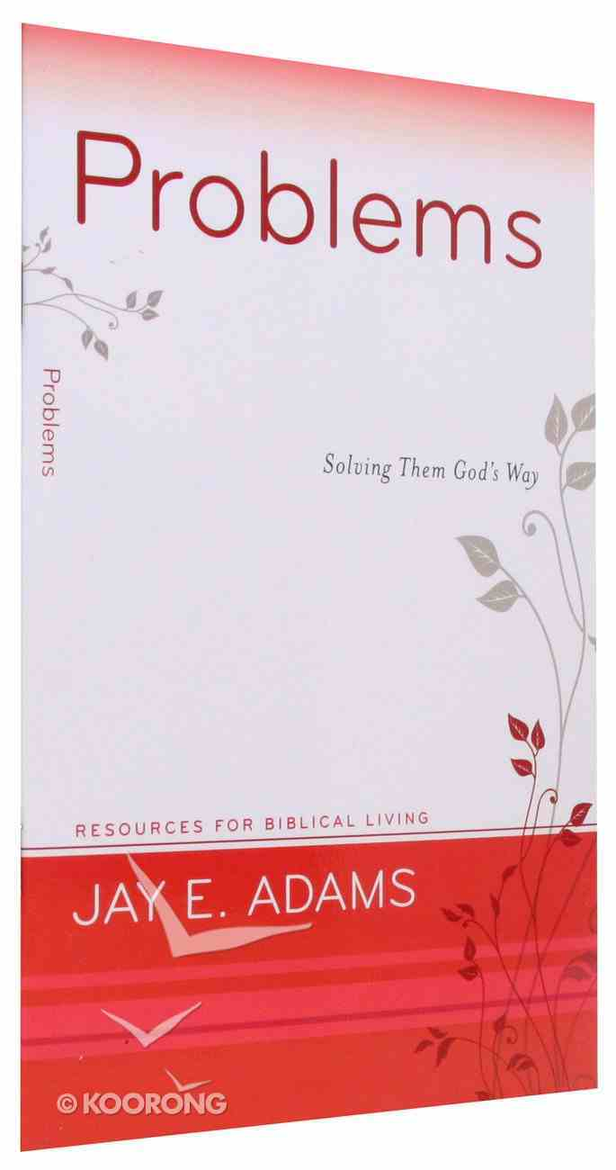 Problems - Solving Them God's Way (Resources For Biblical Living Series) Paperback