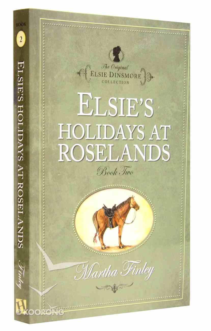 Elsie's Holiday At Roselands (#02 in Original Elsie Dinsmore Collection) Paperback