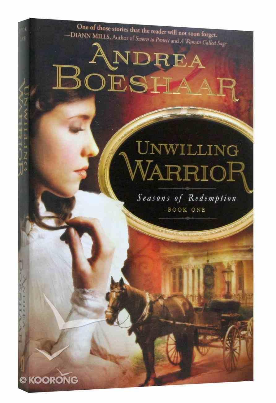 Unwilling Warrior (#01 in Seasons Of Redemption Series) Paperback