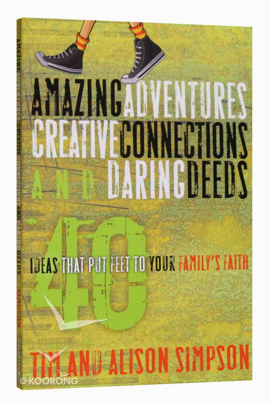 Amazing Adventures Creative Connections and Daring Deeds Paperback