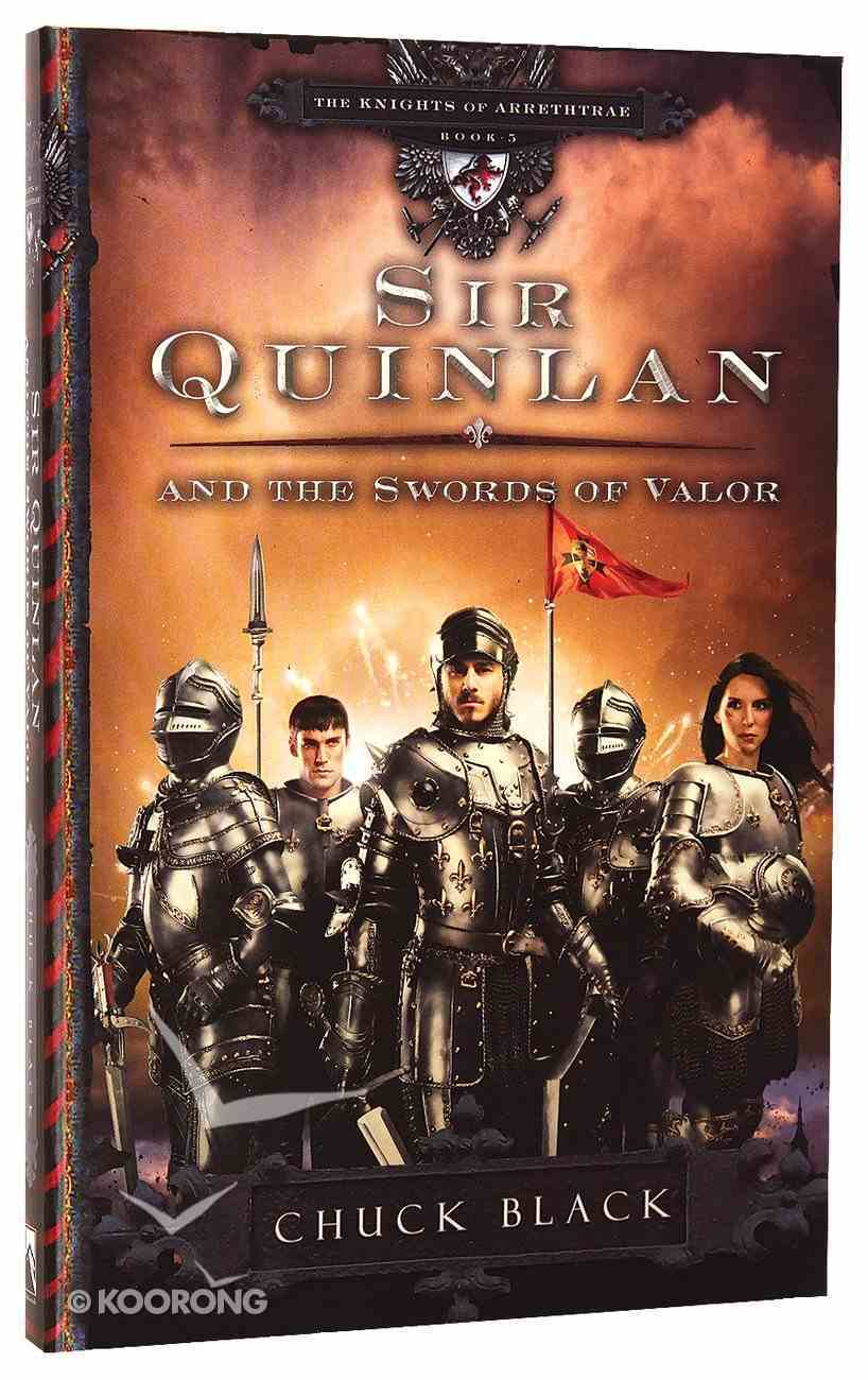 Sir Quinlan and the Swords of Valor (#05 in The Knights Of Arrethtrae Series) Paperback