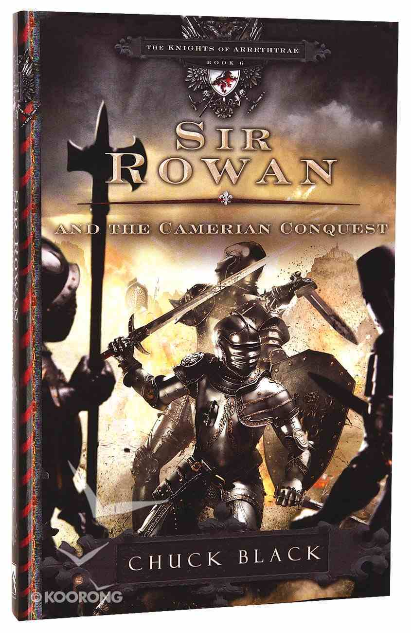 Sir Rowan and the Camerian Conquest (#06 in The Knights Of Arrethtrae Series) Paperback