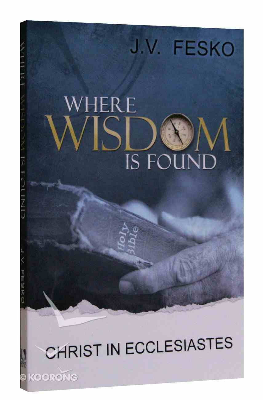 Where Wisdom is Found Paperback