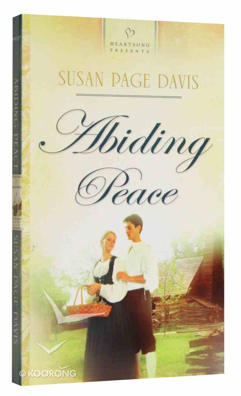 Abiding Peace (#827 in Heartsong Series) Paperback