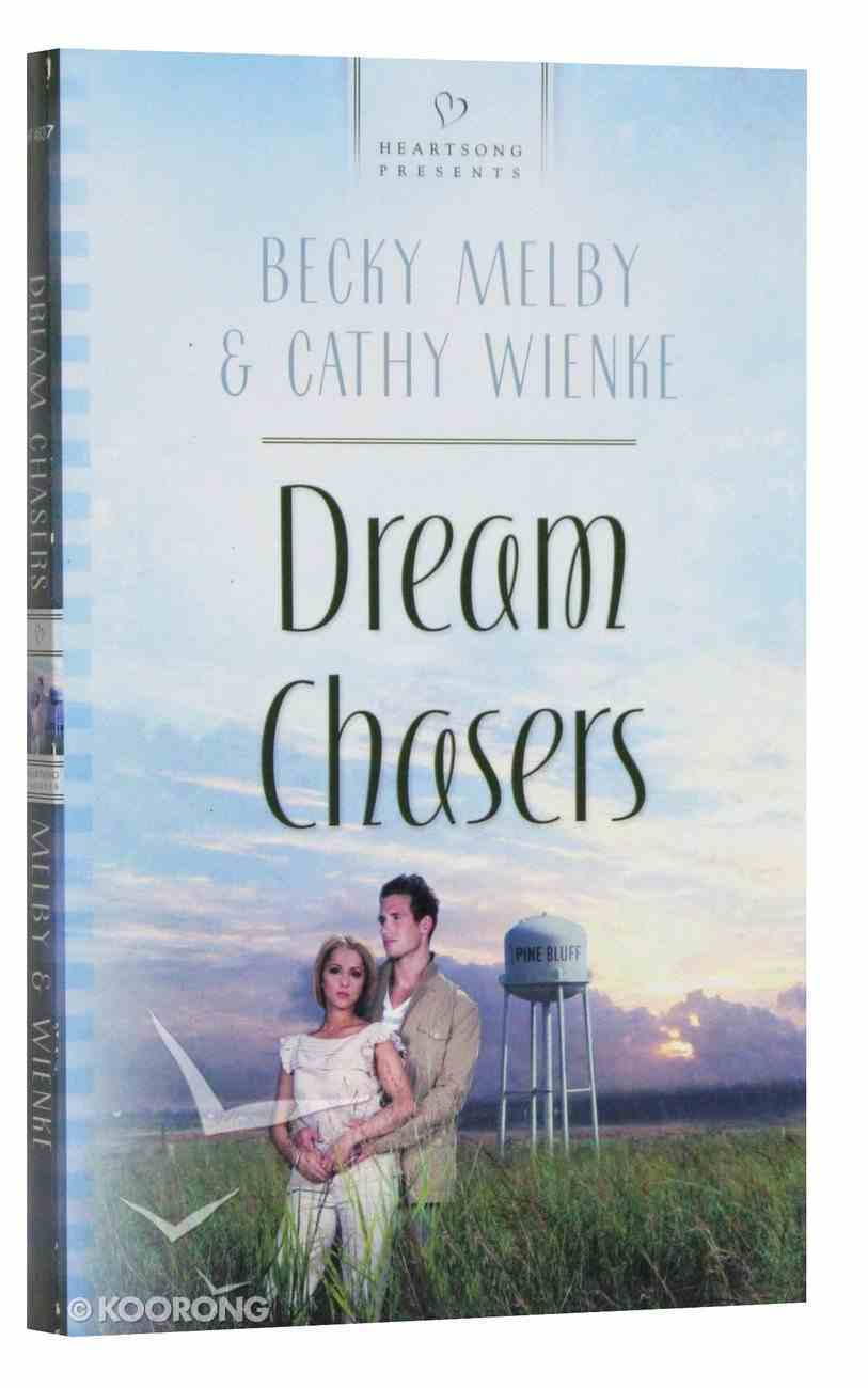 Dream Chasers (Heartsong Series) Mass Market