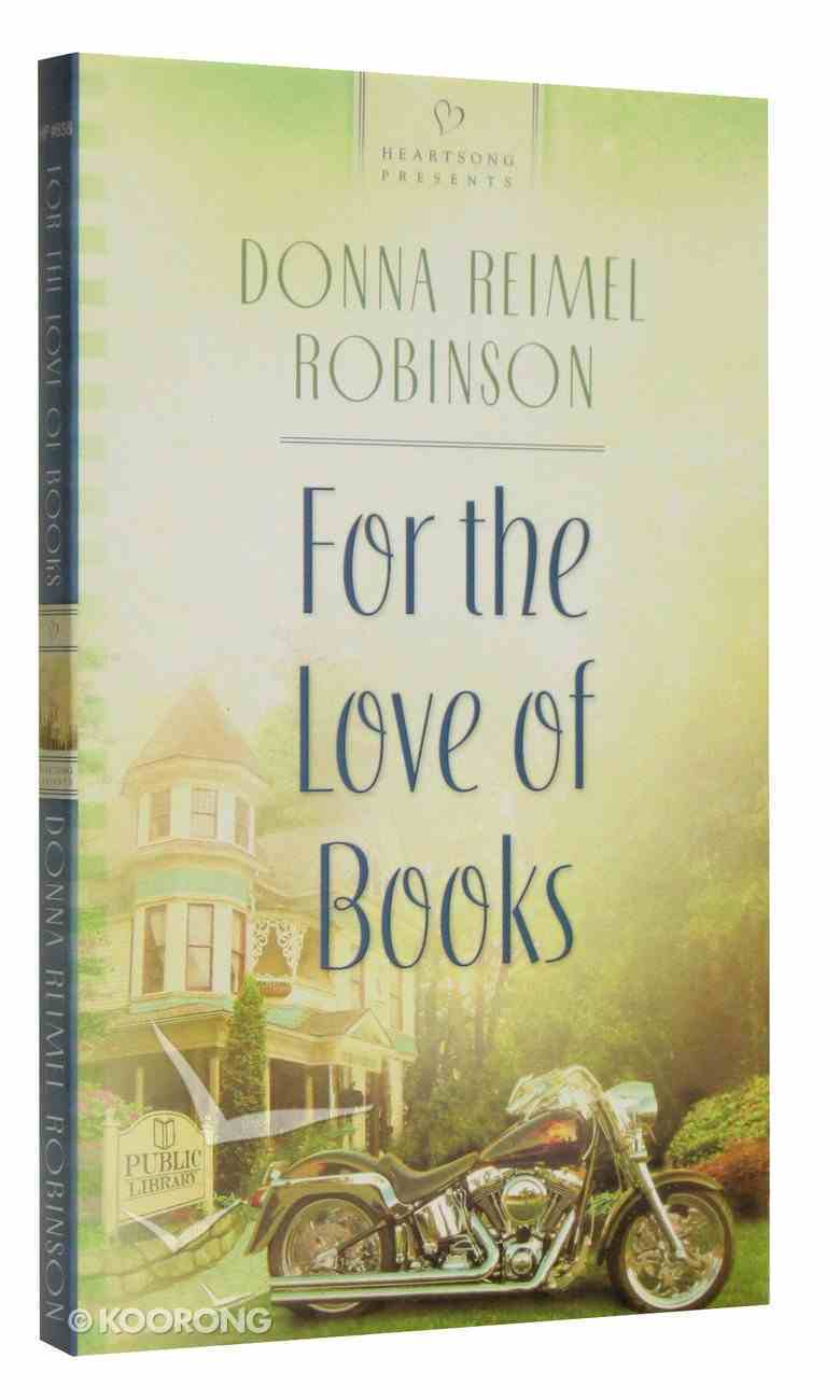 For the Love of Books (Heartsong Series) Paperback