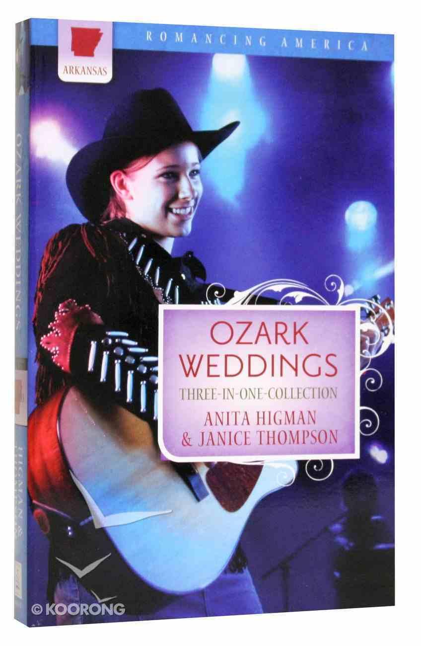 3in1: Romancing America: Ozark Weddings (Arkansas) (Romancing America Series) Paperback