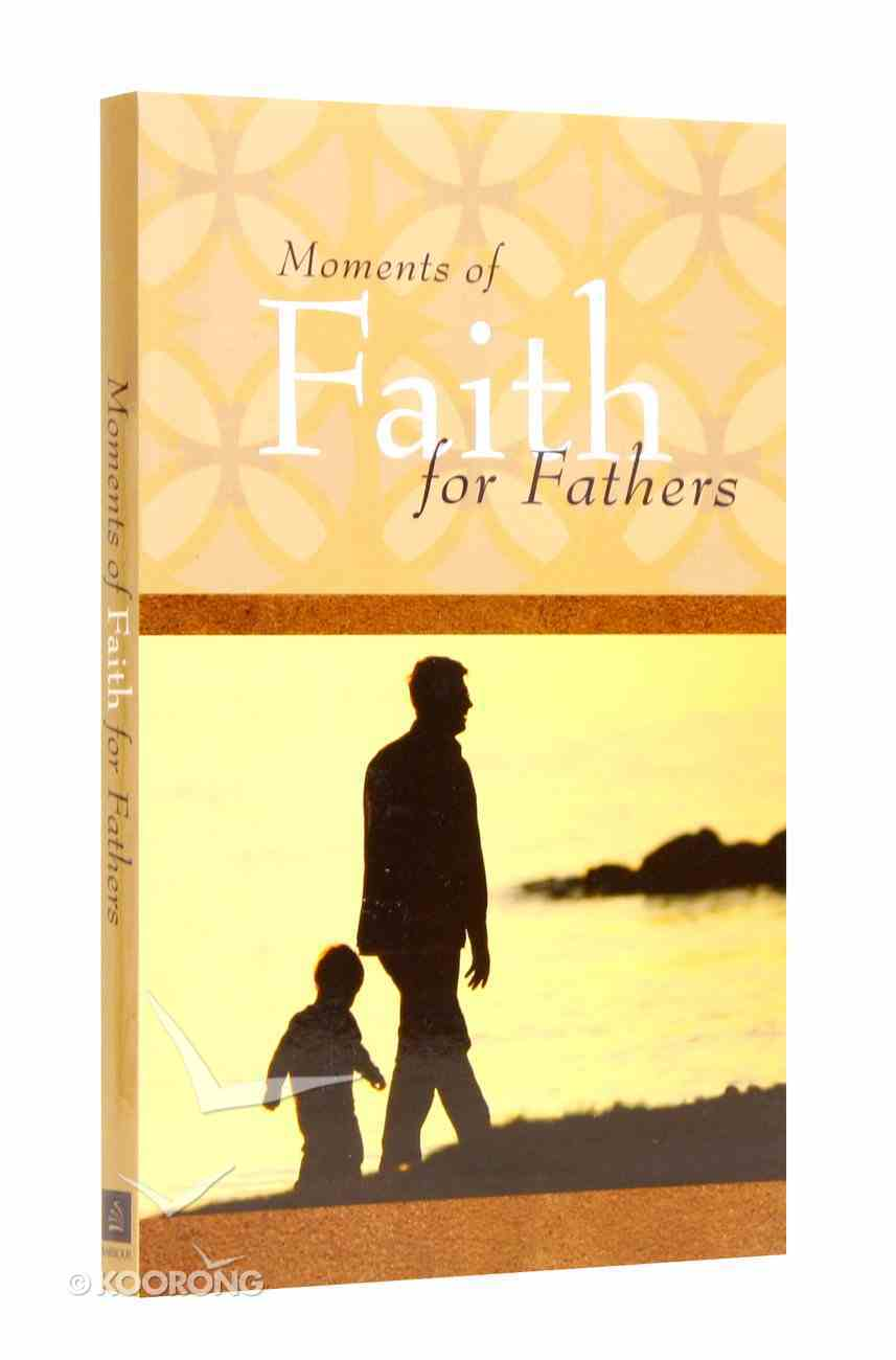 Moments of Faith For Fathers Paperback