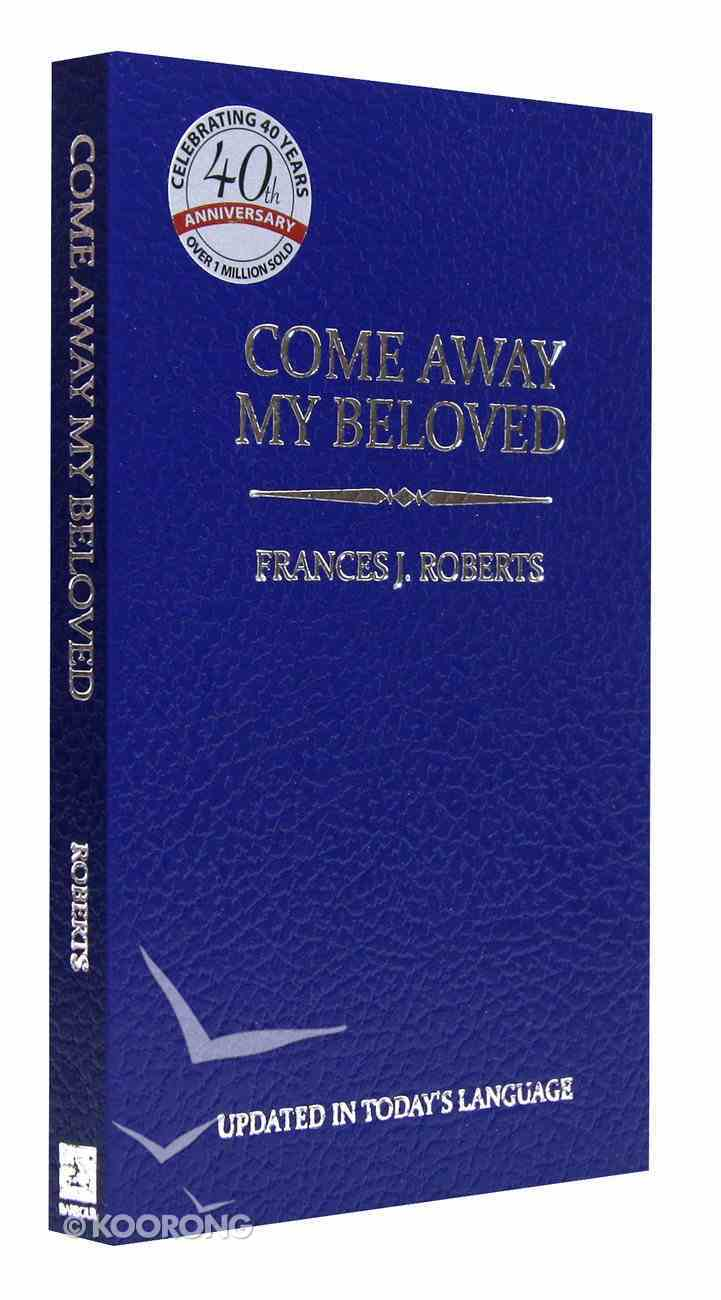Come Away My Beloved (Pocket Size Edition) Paperback