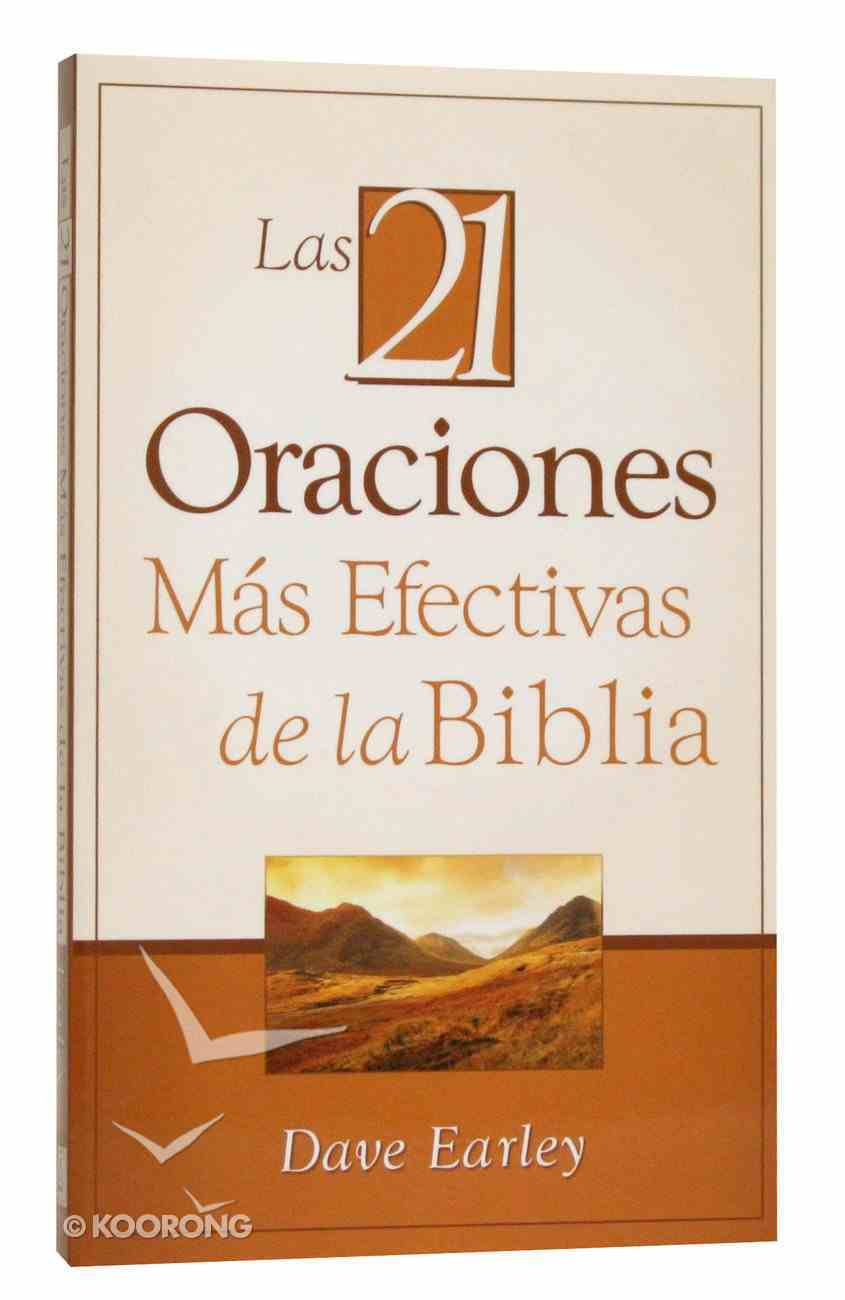 Los 21 Oraciomes Mas Efectivas De La Biblia (The 21 Most Effective Prayers Of The Bible) Mass Market