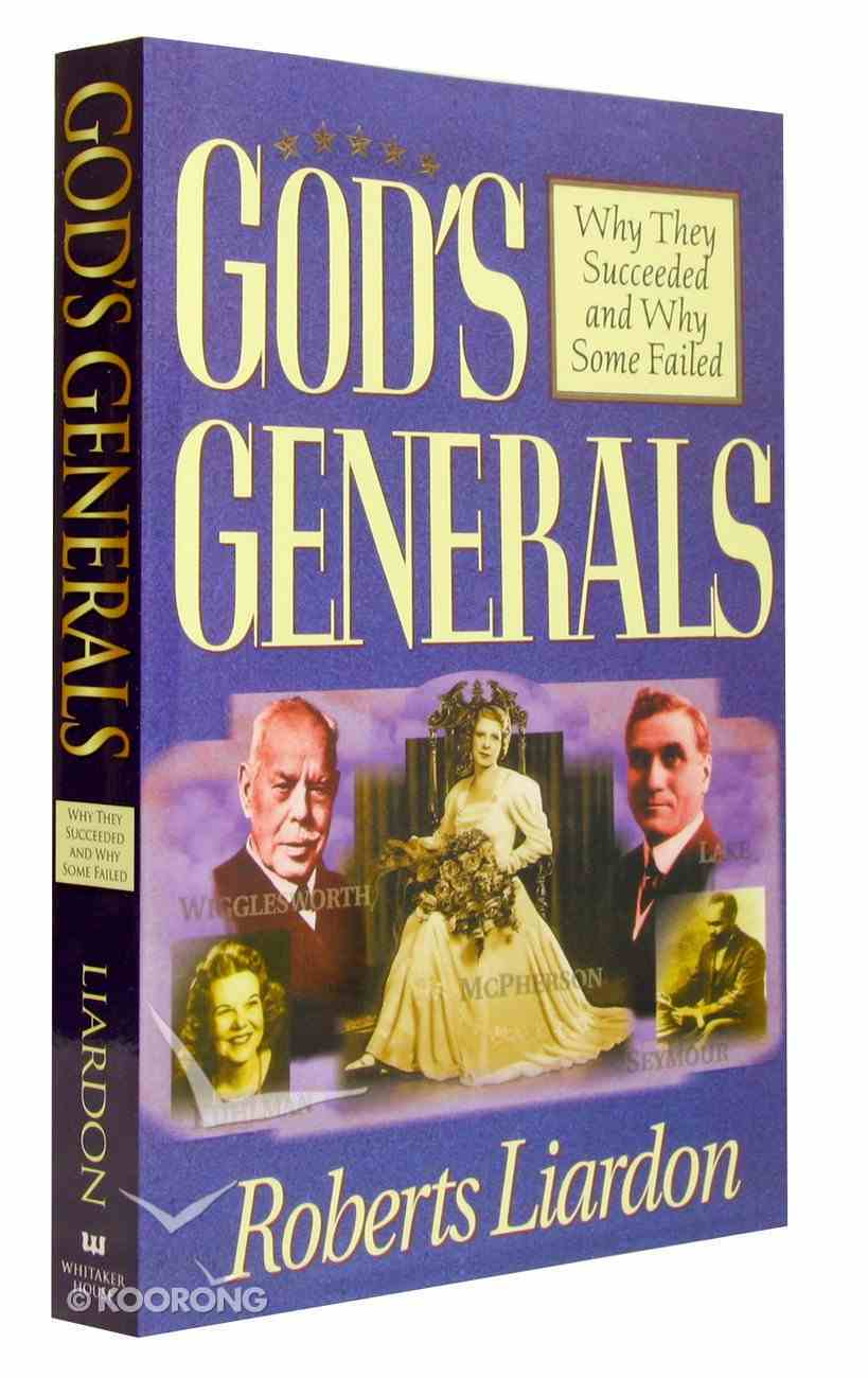 Why They Succeeded and Why Some Failed (God's Generals Series) Paperback
