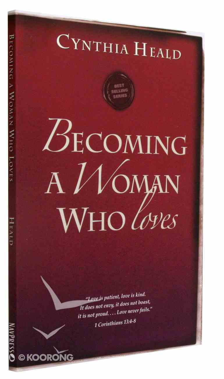 Becoming a Woman Who Loves (Becoming A Woman Bible Studies Series) Paperback
