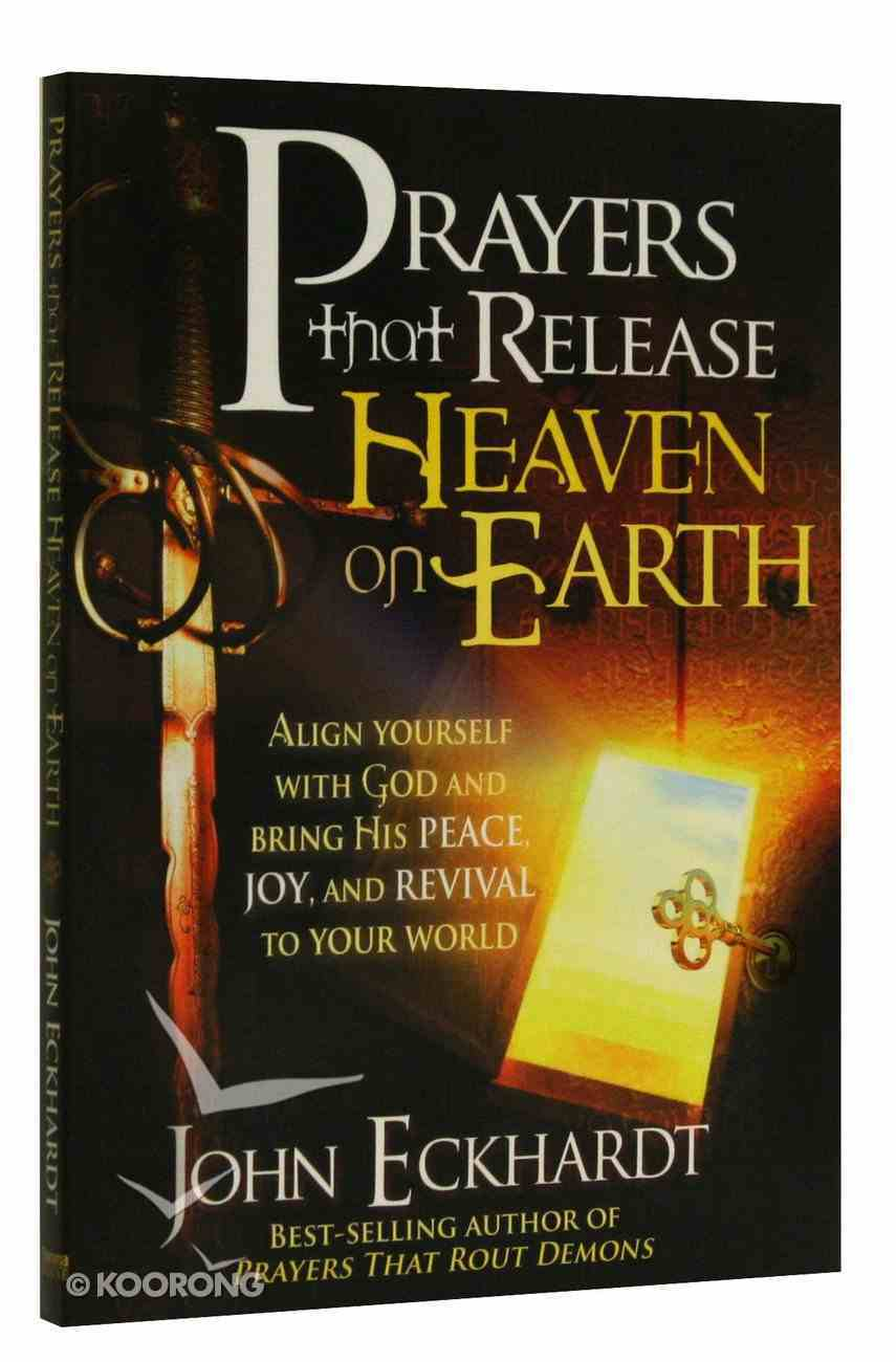 Prayers That Release Heaven on Earth Paperback