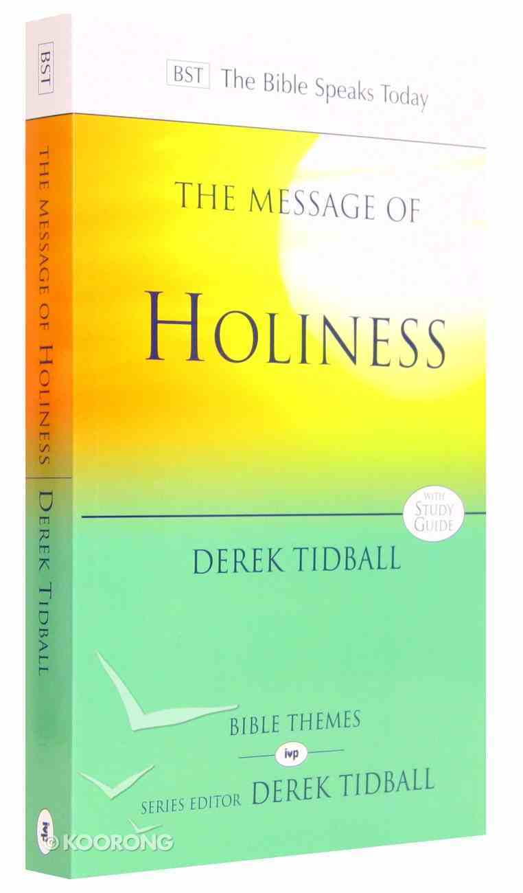 Message of Holiness: Restoring God's Masterpiece (Bible Speaks Today Themes Series) Paperback