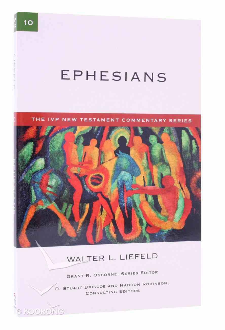 Ivp Ntc: Ephesians (Ivp New Testament Commentary Series) Paperback