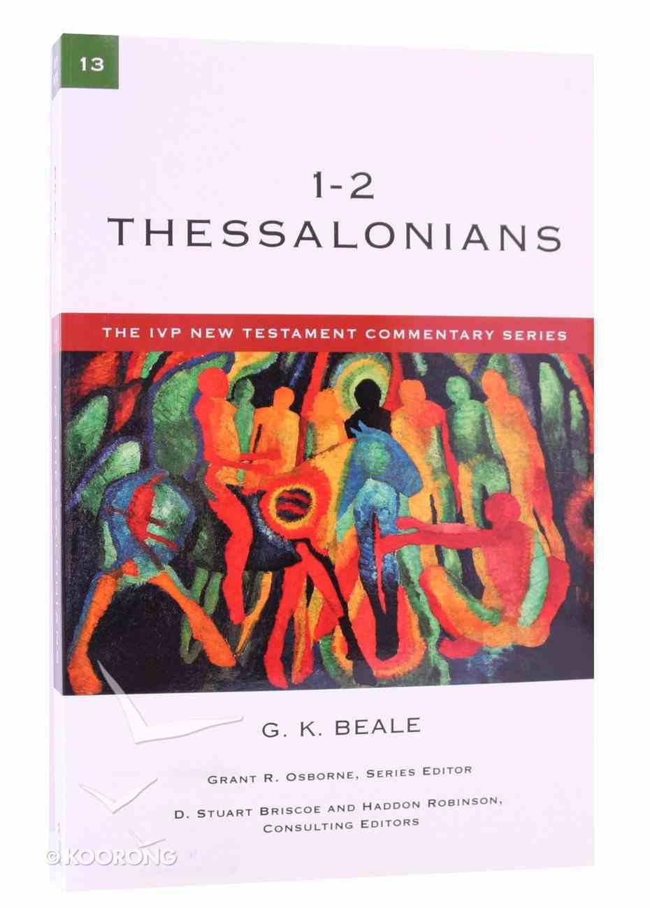 Ivp Ntc: 1-2 Thessalonians (Ivp New Testament Commentary Series) Paperback