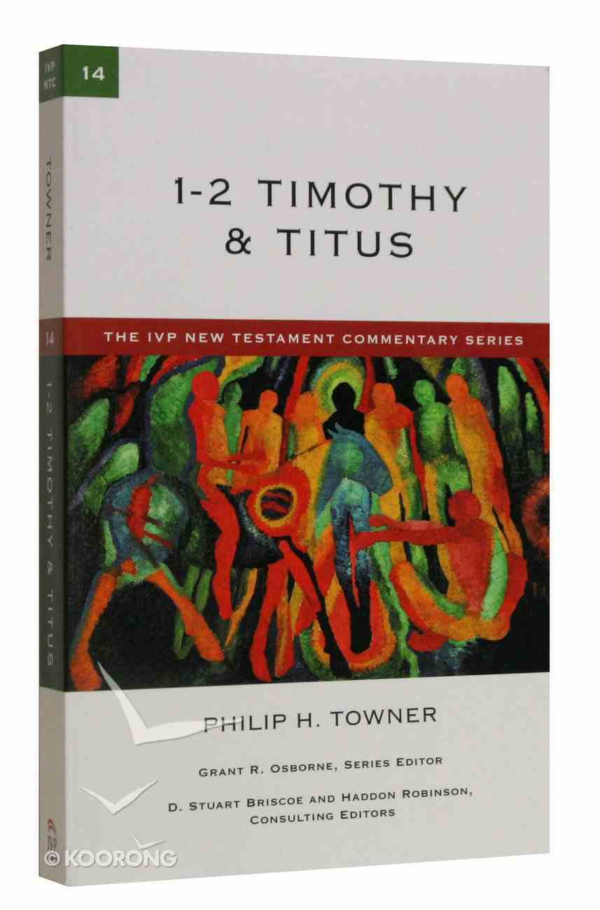 Ivp Ntc: 1-2 Timothy & Titus (Ivp New Testament Commentary Series) Paperback