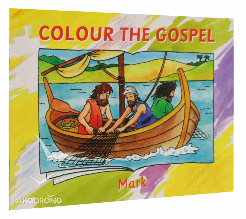 Mark (Colour The Gospels Series) Paperback