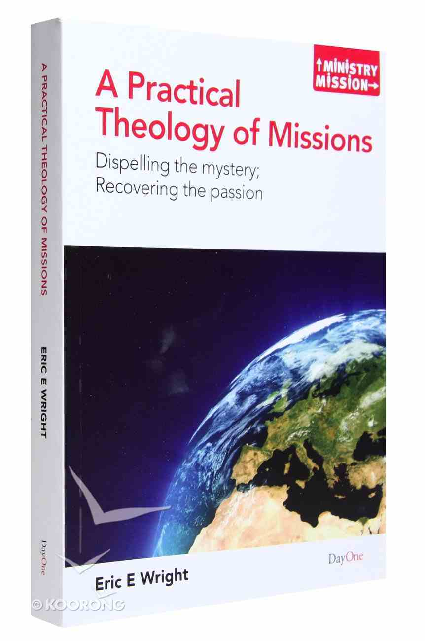 A Practical Theology of Missions (Ministry And Mission Series) Paperback