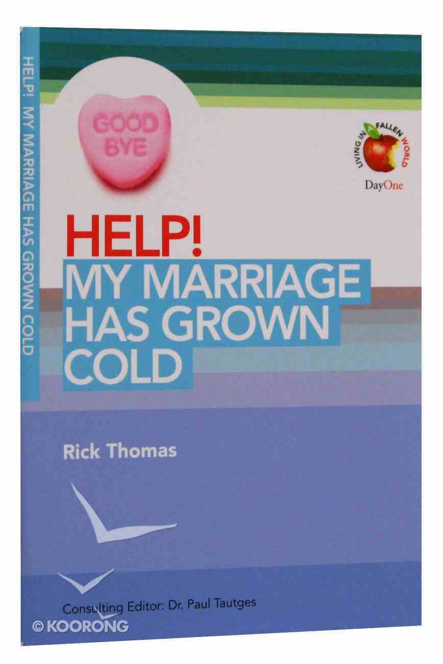 My Marriage Has Grown Cold (Help! Series (Dayone)) Booklet