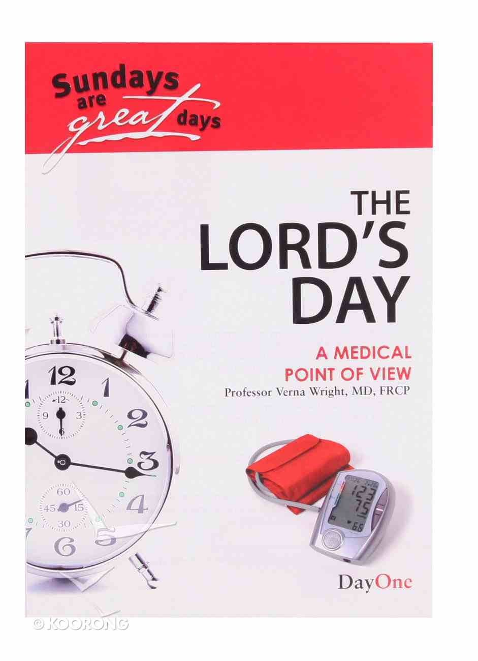 Lord's Day, the - a Medical Point of View (Sundays Are Great Days Series) Booklet