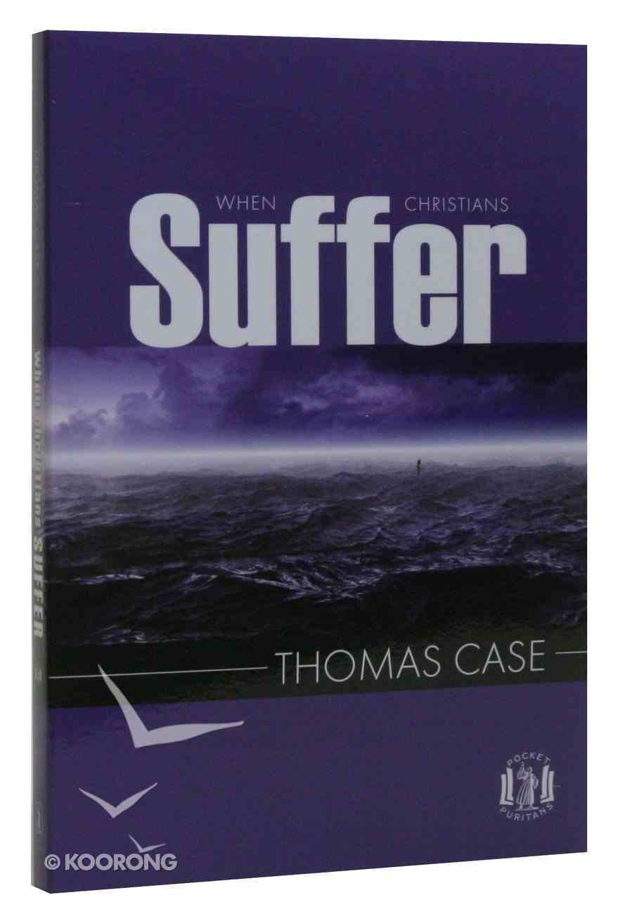 When Christian's Suffer (Pocket Puritans Series) Paperback