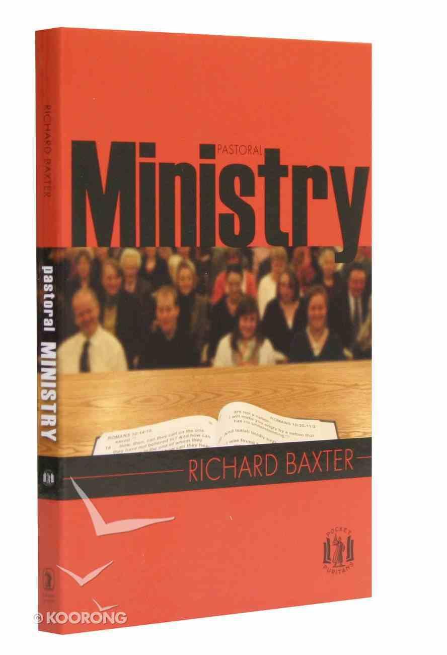 Pastoral Ministry (Pocket Puritans Series) Paperback