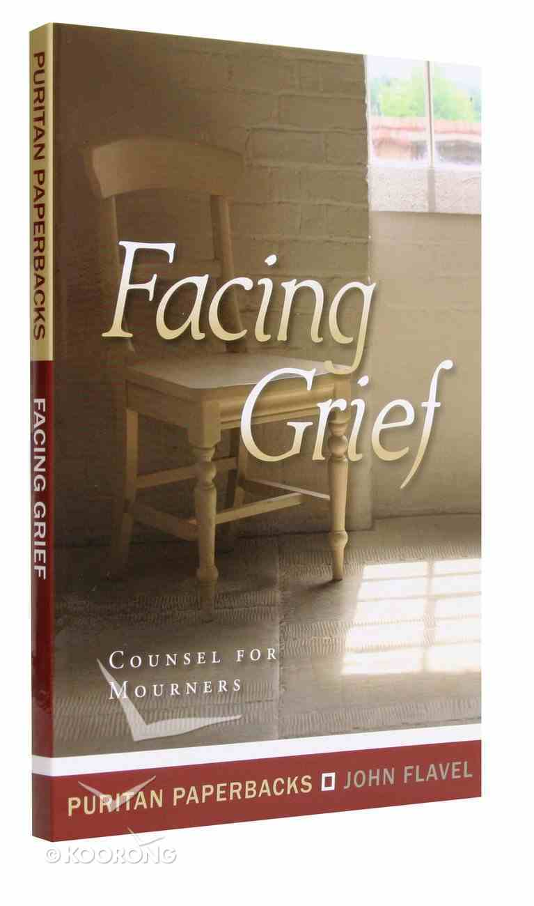 Facing Grief: Counsel For Mourners Paperback