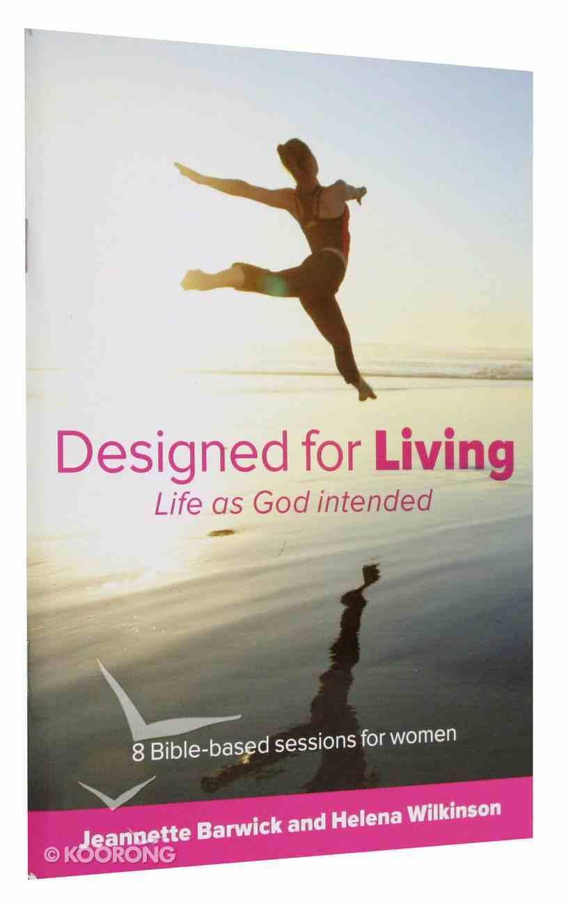 Designed For Living: Life as God Intended Paperback