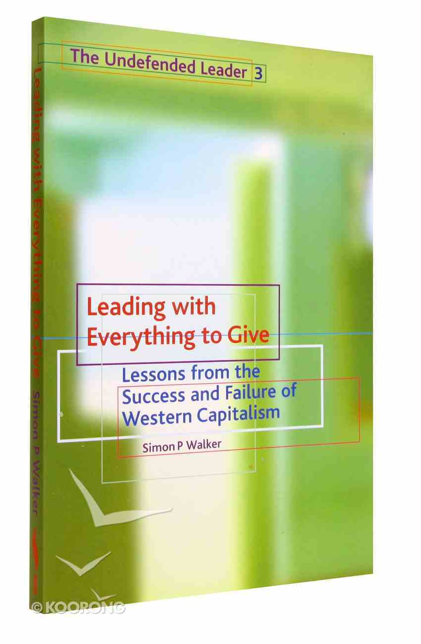 Leading With Everything to Give Paperback