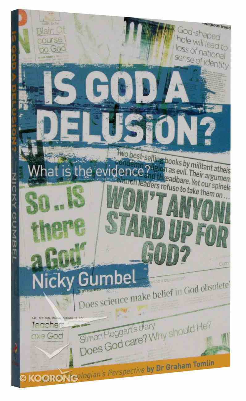 Is God a Delusion? What is the Evidence? (Alpha Course) Paperback