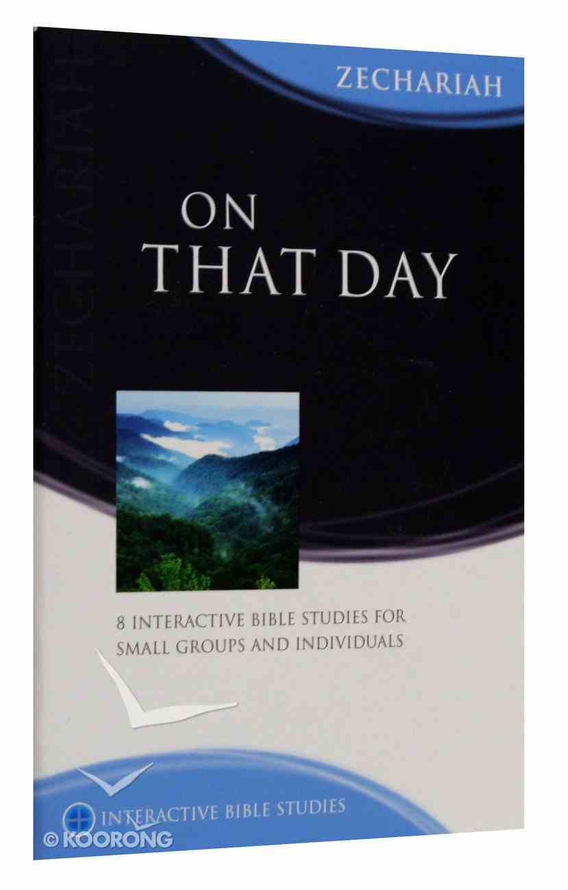 On That Day (Zechariah) (Interactive Bible Study Series) Paperback