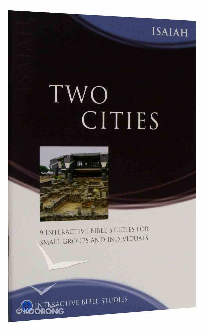 Two Cities (Isaiah) (Interactive Bible Study Series) Paperback