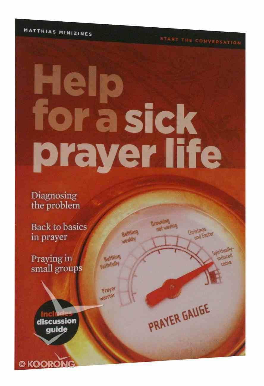 Help For a Sick Prayer Life (Matthias Minizines Series) Magazine