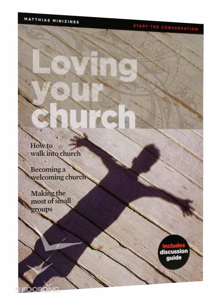 Loving Your Church (Matthias Minizines Series) Magazine