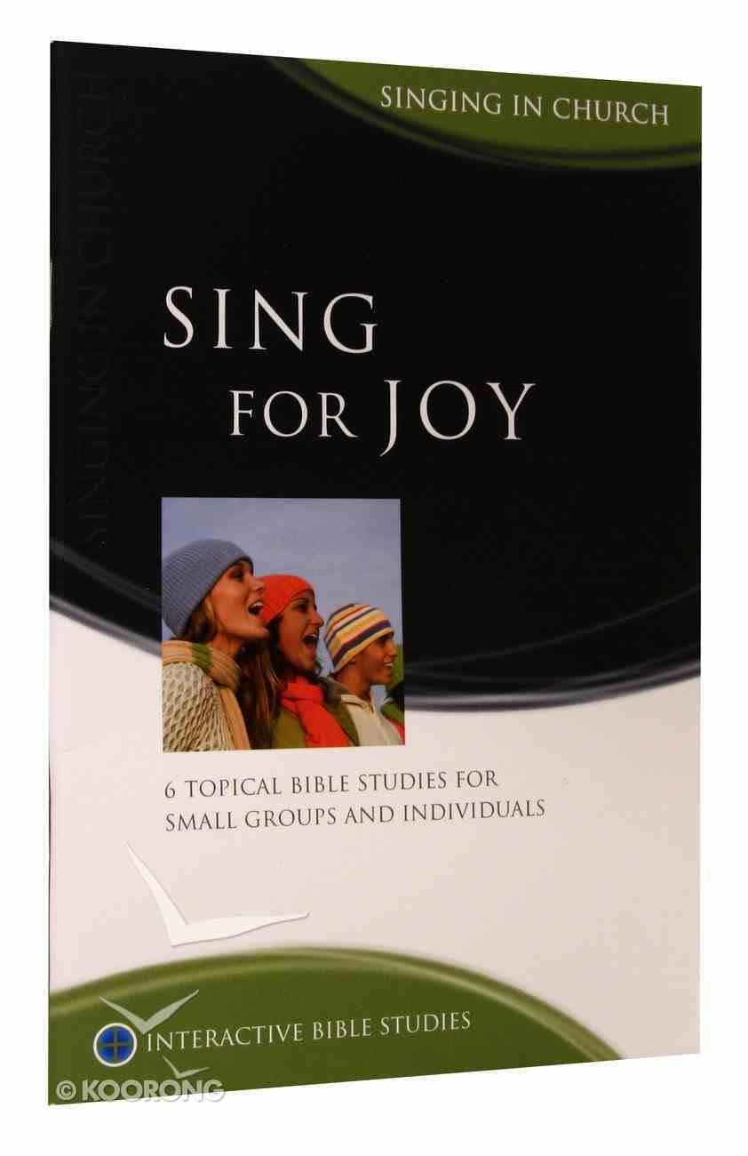Sing For Joy (Interactive Bible Study Series) Paperback