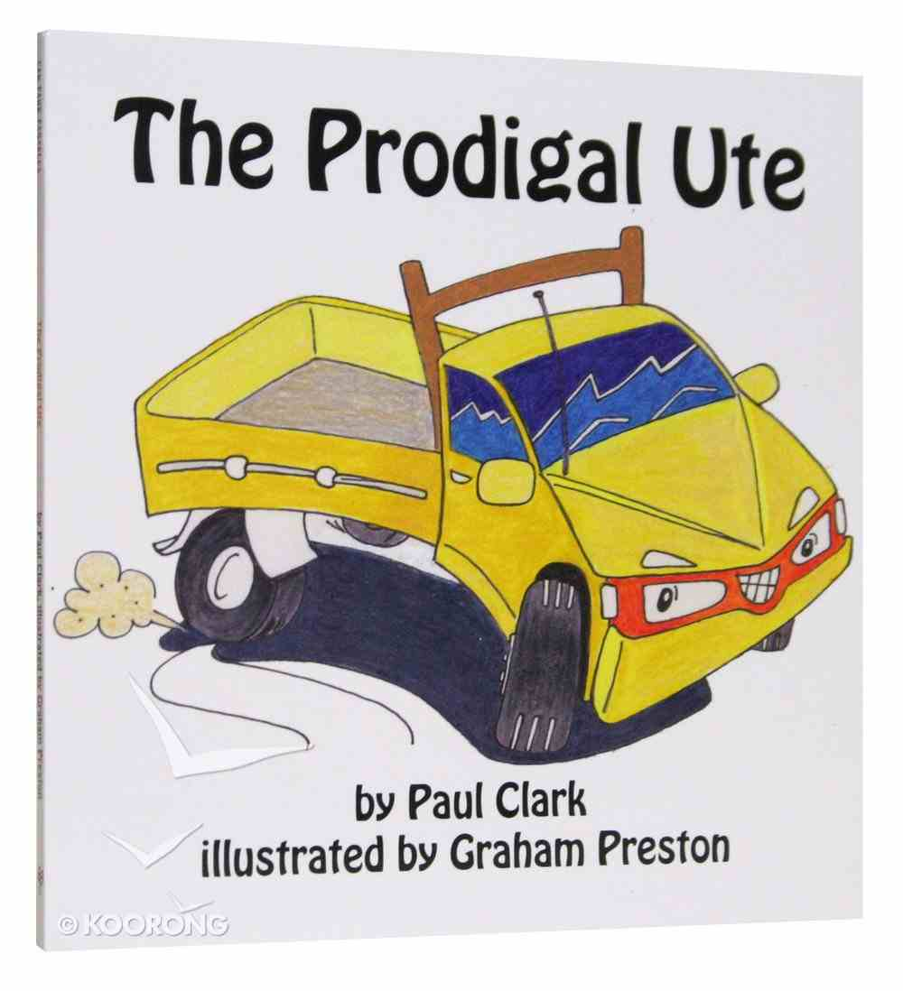 The Prodigal Ute (Car Park Parables Series) Paperback