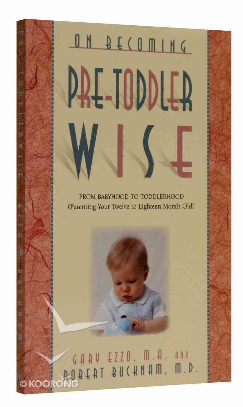 On Becoming: Pre-Toddler Wise Paperback