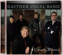Album Image for Greatly Blessed (Gaither Vocal Band Series) - DISC 1