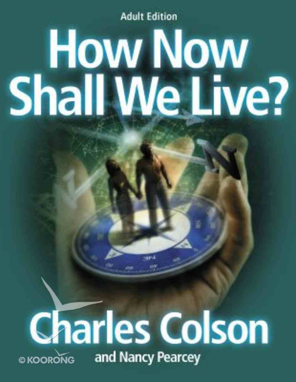 How Now Shall We Live (Member Book) Paperback